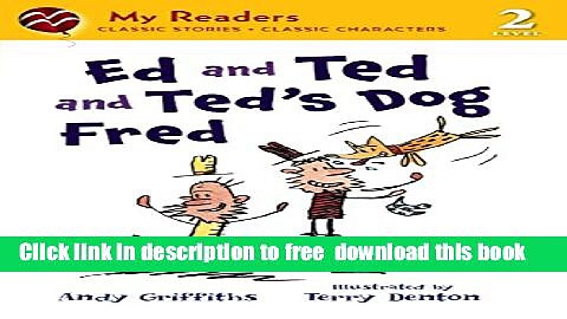 [Download] Ed And Ted And Ted s Dog Fred (Turtleback School   Library Binding Edition) (My Readers