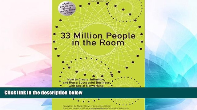 READ FREE FULL  33 Million People in the Room: How to Create, Influence, and Run a Successful