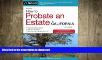 READ THE NEW BOOK How to Probate an Estate in California (How to Probate an Estate in Calfornia)