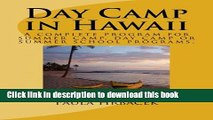 [Popular] Day Camp in Hawaii: A complete program guide for summer camps, day camps and summer