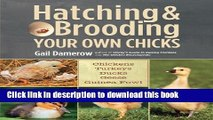[Popular] Hatching   Brooding Your Own Chicks: Chickens, Turkeys, Ducks, Geese, Guinea Fowl