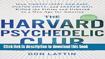 [Download] The Harvard Psychedelic Club: How Timothy Leary, Ram Dass, Huston Smith, and Andrew