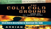[Popular] Books The Cold Cold Ground (The Troubles Trilogy, Book 1) (A Detective Sean Duffy