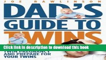 [Popular] Books Dad s Guide to Twins: How to Survive the Twin Pregnancy and Prepare for Your Twins