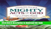 Download Mighty Acts of God: A Family Bible Story Book E-Book Online