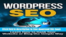 [Download] WordPress: WordPress SEO-Learn How to Rank Your Website or Blog the Simple Way - SEO
