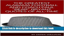 "[Download] The Greatest Alabama Crimson Tide Football and Coach Paul ""Bear"" Bryant Quotes of"