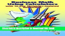 [Read PDF] Business Math Using Calculators: With 10-Key Computer Assisted Instruction Ebook Online