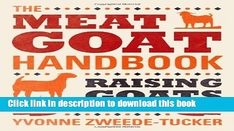 [Popular] The Meat Goat Handbook: Raising Goats for Food, Profit, and Fun Paperback OnlineCollection
