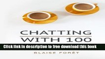 [Popular] Books Chatting with 100: Because the most effective public speaking is like chatting