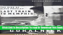[Download] Last Train to Memphis (Enhanced Edition): The Rise of Elvis Presley Hardcover Free