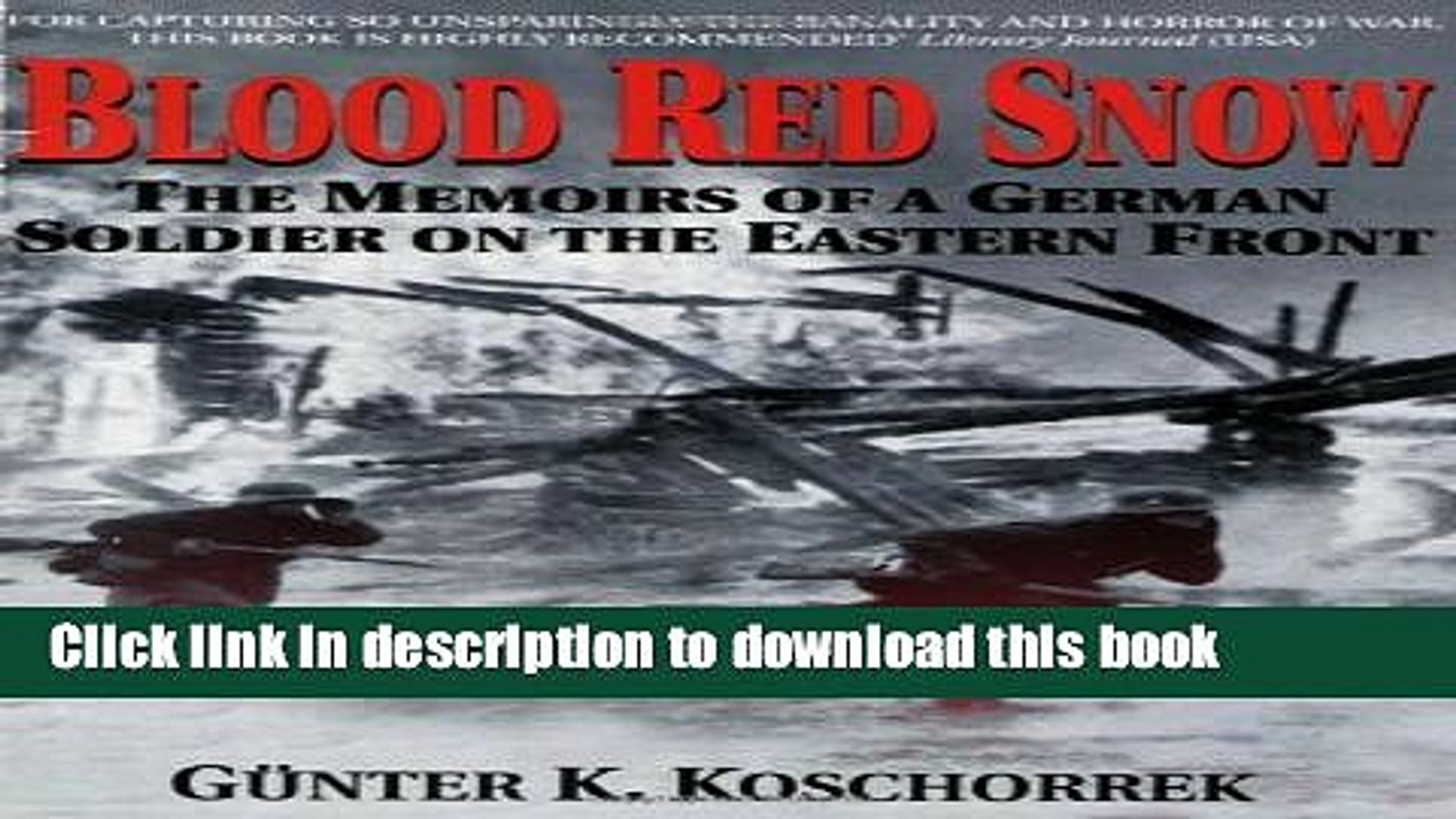 [Download] Blood Red Snow: The Memoirs of a German Soldier on the Eastern Front Kindle Online