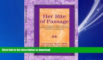 READ THE NEW BOOK Her Rite of Passage: How to Design and Deliver a Rites of Passage Program for