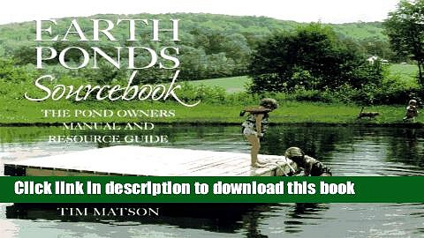 [Popular] Earth Ponds Sourcebook: The Pond Owners Manual And Resource Guide Kindle OnlineCollection