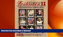 Free [PDF] Downlaod  Tributes II: Remembering More of the Worlds Greatest Wrestlers (Wrestling