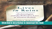 [Popular] Lives in Ruins: Archaeologists and the Seductive Lure of Human Rubble Hardcover