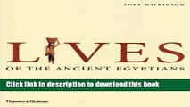 [Popular] Lives of the Ancient Egyptians: Pharaohs, Queens, Courtiers and Commoners Paperback