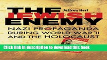 Title : Download The Jewish Enemy: Nazi Propaganda during World War II and the Holocaust Book Free