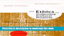 [Popular] The Ethics of Collecting Cultural Property: Whose Culture? Whose Property? Paperback Free