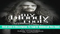 [Download] My Bloody Roots: From Sepultura to Soulfly and beyond - The Autobiography Paperback Free