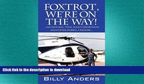 READ THE NEW BOOK Foxtrot, We re on the Way! ... San Antonio, Texas, Police Department Helicopter