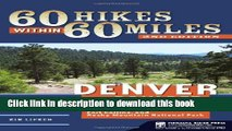 [Popular] 60 Hikes Within 60 Miles: Denver and Boulder: Including Colorado Springs, Fort Collins,