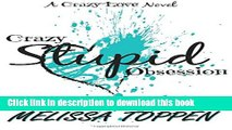 [Popular] Books Crazy Stupid Obsession: A Bad Boy Romance (Crazy Love) (Volume 2) Free Online
