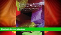 READ FREE FULL  Complexity and Knowledge Management: Understanding the Role of Knowledge in the