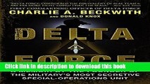 Title : Download Delta Force: A Memoir by the Founder of the U.S. Military s Most Secretive