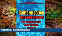 Free [PDF] Downlaod  Californication Unauthorized - The Unofficial Guide to the TV Series -