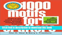 [Read PDF] 1000 Motifs for Crafters: Designs for Glass Painting, Stenciling, Mosaics, Dcoupage,