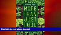 READ PDF More Than Just Food: Food Justice and Community Change (California Studies in Food and