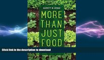 READ THE NEW BOOK More Than Just Food: Food Justice and Community Change (California Studies in