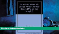 For you Grin and Bear It: Jokes About Teddy Bears (Make Me Laugh Joke Book)