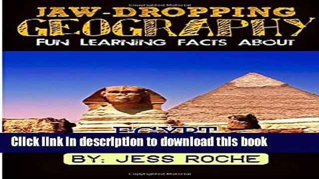 [Download] Jaw-Dropping Geography: Fun Learning Facts About Egypt Famous Landmarks: Illustrated