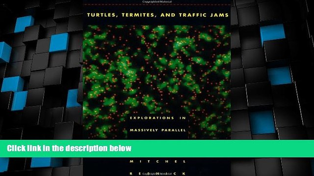Big Deals  Turtles, Termites, and Traffic Jams: Explorations in Massively Parallel Microworlds