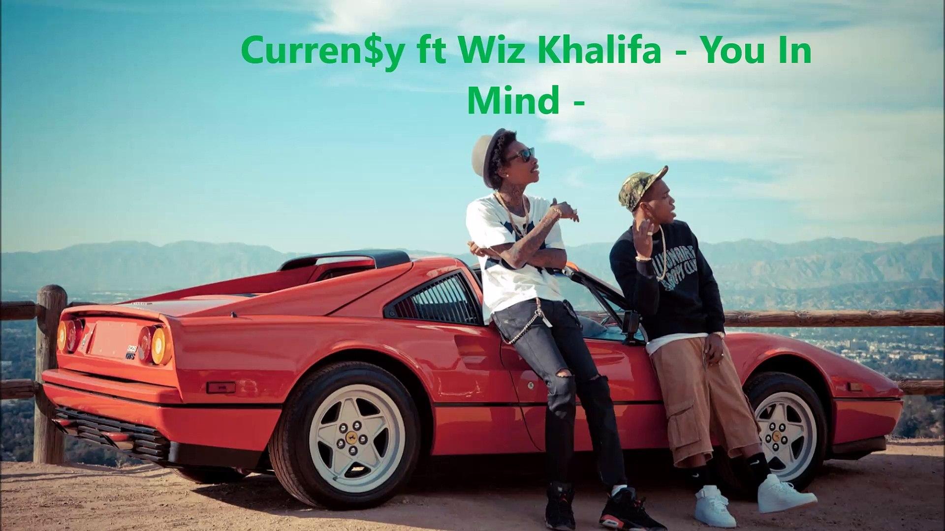 Curren$y ft Wiz Khalifa - You In Mind