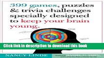 [Download] 399 Games, Puzzles   Trivia Challenges Specially Designed to Keep Your Brain Young.