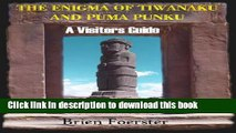 [Download] The Enigma Of Tiwanaku And Puma Punku: A Visitor s Guide Paperback Online