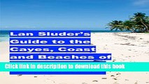 [Download] Lan Sluder s Guide to the Cayes, Coast and Beaches of Belize Paperback Online