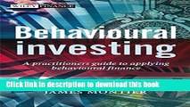 [Popular Books] Behavioural Investing: A Practitioners Guide to Applying Behavioural Finance Free