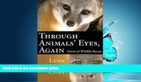 For you Through Animals  Eyes, Again: Stories of Wildlife Rescue