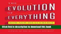 [Popular] The Evolution of Everything: How New Ideas Emerge Paperback Collection