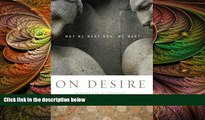 there is  On Desire: Why We Want What We Want
