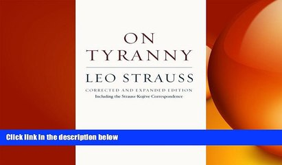 behold  On Tyranny: Corrected and Expanded Edition, Including the Strauss-Kojève Correspondence