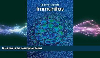 complete  Immunitas: The Protection and Negation of Life