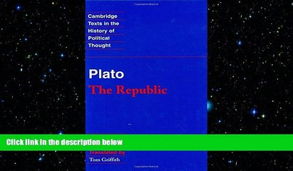 behold  Plato:  The Republic  (Cambridge Texts in the History of Political Thought)