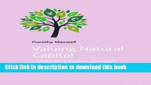 [Popular] Valuing Natural Capital: Future Proofing Business and Finance Kindle Free