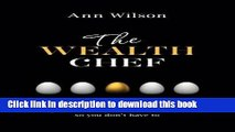 [Popular] The Wealth Chef: Recipes to Make Your Money Work Hard, So You Don t Have To Kindle