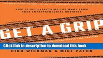 [Download] Get A Grip: How to Get Everything You Want from Your Entrepreneurial Business Kindle